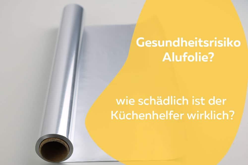 Aluminiumfolie im Haushalt
