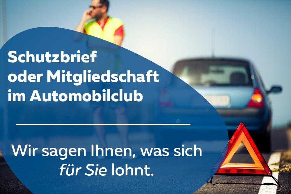 Schutzbrief vs Automobilclub Vergleich Panne