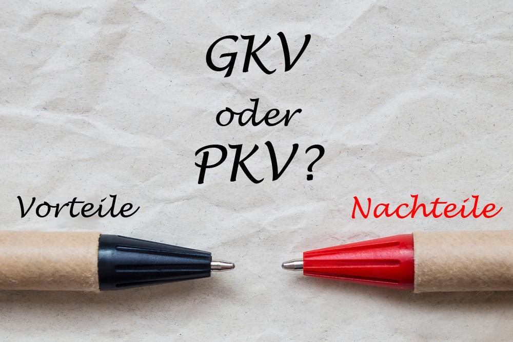 GKV/PKV Vorteile und Nachteile
